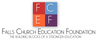 FALLS CHURCH EDUCATION FOUNDATION